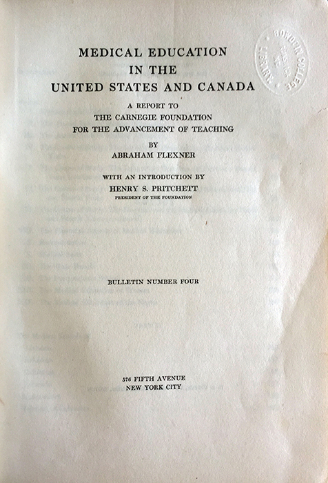 "Abraham Flexner's ""Medical Education in the United States and Canada: A Report to the Carnegie Foundation for the Advancement of Teaching."" New York City, [1910]."