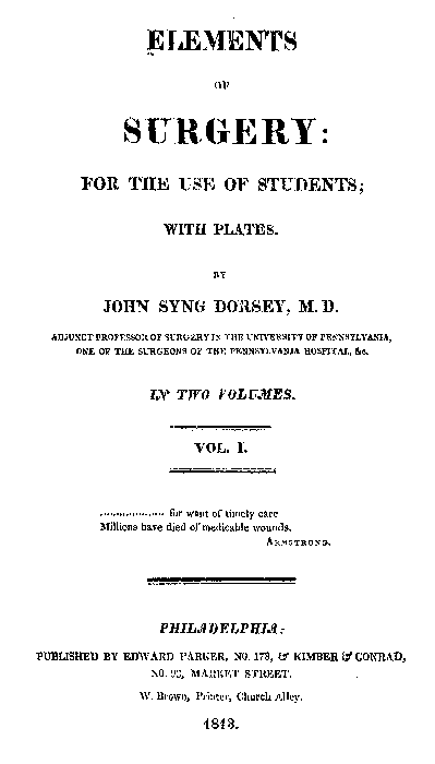 """John Syng Dorsey's """"Elements of Surgery for the Use of Students"""" (Philadelphia: Edward Pachee, 1813). Two volumes, illustrated."""