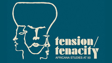 Tension and Tenacity: Africana Studies at 50
